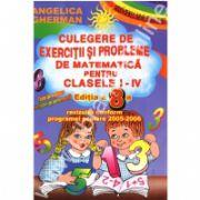 Culegere de exercitii si probleme de matematica pentru clasele I-IV. Editia a 8-a