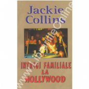 Intrigi familiale la Hollywood (Collins, Jackie)