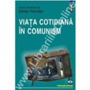 Viata cotidiana in comunism