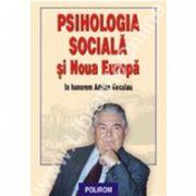 Psihologia sociala si Noua Europa. In honorem Adrian Neculau