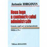 Noua lege a contenciosului administrativ. Editia a II-a