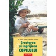 Cresterea si ingrijirea copilului. Practici terapeutice alternative. Ghid medical si pedagogic