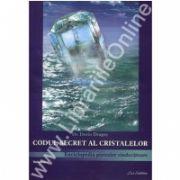 Codul secret al cristalelor (Vol. I)