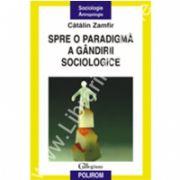 Spre o paradigma a gindirii sociologice. Editia a II-a