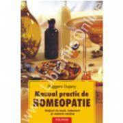 Manual practic de homeopatie. Notiuni de baza, tratament si materia medica