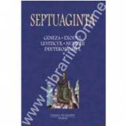 SEPTUAGINTA 1. Geneza - Exodul - Leviticul - Numerii - Deuteronomul