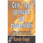 Cele 7 legi spirituale ale prosperităţii