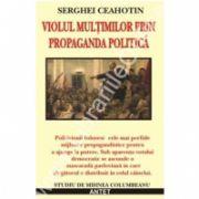 Serghei Ceahotin - Violul multimilor prin propaganda politica