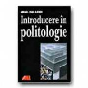 INTRODUCERE IN POLITOLOGIE - REEDITARE