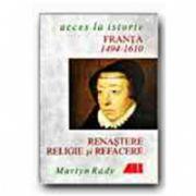 FRANTA: RENASTERE, RELIGIE SI REFACERE, 1494-1610