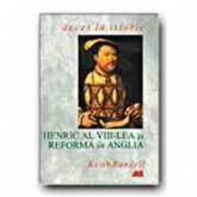 HENRIC AL VIII-LEA SI REFORMA IN ANGLIA