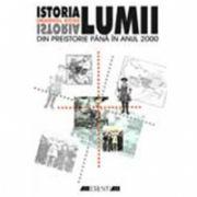 ISTORIA LUMII. DIN PREISTORIE PANA IN ANUL 2000