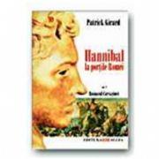 ROMANUL CARTAGINEI, vol II: HANNIBAL LA PORTILE ROMEI