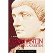 CONSTANTIN SI IMPERIUL CRESTIN
