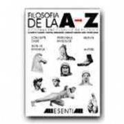 FILOSOFIA DE LA A LA Z. DICTIONAR ENCICLOPEDIC DE FILOSOFIE (EDITIA a II-a)