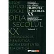 FILOSOFIA IN SECOLUL XX, vol. I, II
