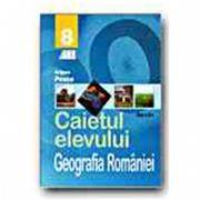 GEOGRAFIA ROMANIEI. CAIETUL ELEVULUI - CLASA a VIII-a