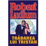 Tradarea lui Tristan (Robert, Ludlum)