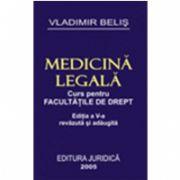 MEDICINA LEGALA - ed. a - V-a revizuita si adaugita