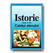 ISTORIE. CAIETUL ELEVULUI - CLASA a VI-a