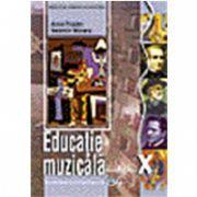 Educatie muzicala, manual pentru clasa a X-a (Anca Toader)