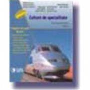 Cultura de specialitate: pregatire de baza - mecanica. Manual (an I profesionala)