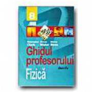 FIZICA. GHIDUL PROFESORULUI - CLASA a VIII-a