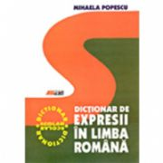 DICTIONAR DE EXPRESII IN LIMBA ROMANA