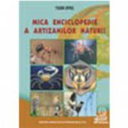 Mica enciclopedie a artizanilor naturii