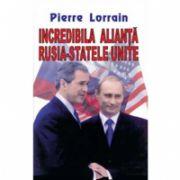 INCREDIBILA ALIANTA RUSIA - STATELE UNITE