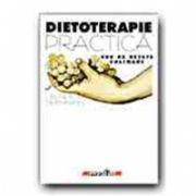 DIETOTERAPIE PRACTICA. 800 DE RETETE CULINARE