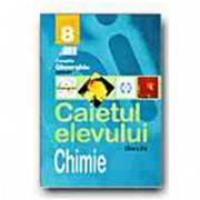 CHIMIE. CAIETUL ELEVULUI - CLASA a VIII-a