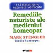 REMEDIILE NATURISTE ALE MEDICULUI HOMEOPAT