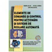 Elemente de comanda si control pentru actionari si sisteme de reglare automata XI-XII