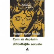 Cum să depăşim dificultăţile sexuale