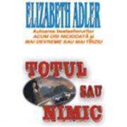 Totul sau nimic (Adler, Elizabeth)