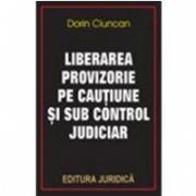 LIBERAREA PROVIZORIE PE CAUTIUNE SI SUB CONTROL JUDICIAR
