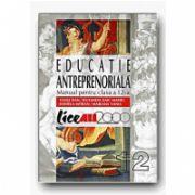 EDUCATIE ANTREPRENORIALA. MANUAL PENTRU CLASA A XII-A