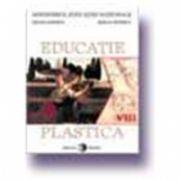 Educatie plastica. Manual pentru, clasa a VIII-a - Adrian Braescu si Gratiela Ionescu