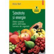Sanatate si energie. Sfaturi practice pentru eliminarea toxinelor din organism