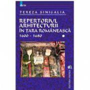 Repertoriul arhitecturii in Tara Romaneasca 1600-1680 vol I