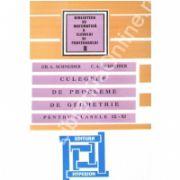 CULEGERE DE PROBLEME DE GEOMETRIE PENTRU CLASELE IX-XI