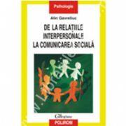 De la relatiile interpersonale la comunicarea sociala. Psihologia sociala si stadiile progresive ale articularii sinelui