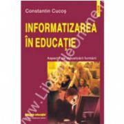 Informatizarea in educatie. Aspecte ale virtualizarii formarii