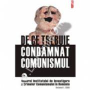 De ce trebuie condamnat comunismul (contine DVD). Volumul I/2006