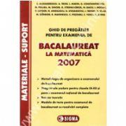 Ghid de pregatire pentru examenul de bacalaureat la matematica 2007