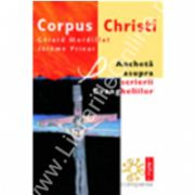 Corpus Christi. Ancheta asupra scrierii Evangheliilor