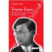 TRISTAN TZARA. Omul care a pus la cale revolutia Dada
