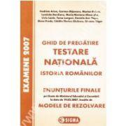 Testarea Nationala 2007. Istoria romanilor. Enunturi si Modele de rezolvari