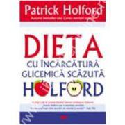 DIETA CU INCARCATURA GLICEMICA SCAZUTA HOLFORD